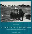 So fischte man am Niederrhein von Werner Böcking (1988, Gebundene Ausgabe)