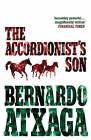 The Accordionist's Son by Bernardo Atxaga (Hardback, 2008)