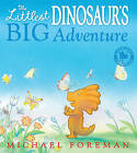 The Littlest Dinosaur's Big Adventure by Michael Foreman (Paperback, 2010)