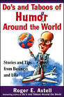 Do's and Taboos of Humor Around the World by Roger E. Axtell (Paperback, 1998)