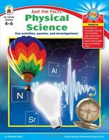 Just The Facts: Physical Science, Grades 4 - 6