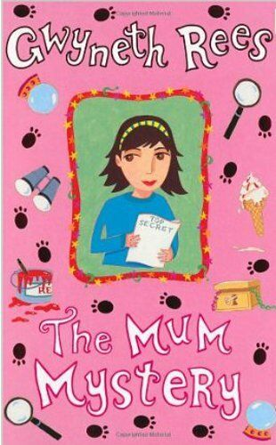 The Mum Mystery, Excellent, Gwyneth Rees Book