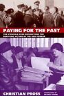 Paying for the Past: The Struggle over Reparations for Surviving Victims of the Nazi Terror by Christian Pross (Hardback, 1998)