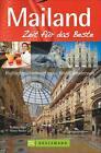 Mailand - Zeit für das Beste von Thilo Weimar und Bettina Dürr (2015, Taschenbuch)