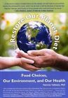 The Restore-Our-Planet Diet: Food Choices, Our Environment, and Our Health by Patricia Tallman Phd (Paperback / softback, 2015)