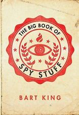 Big Book of Spy Stuff by Bart King (2011, Hardcover)