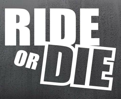 Ride or Die Vinyl Autocollant Drôle Voiture Décalque Van Fenêtre JDM DUB Graphics