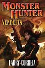 Monster Hunter Vendetta by Larry Correia (2010, Paperback)