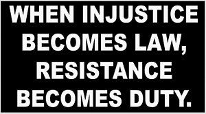 WHEN-INJUSTICE-BECOMES-LAW-RESISTANCE-BECOMES-DUTY-BUMPER-STICKER-DECAL
