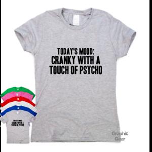 Today-039-s-Mood-Cranky-funny-T-shirts-men-humour-sarcastic-ladies-top-slogan-womens