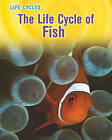 The Life Cycle of Fish by Darlene R Stille (Paperback / softback, 2011)