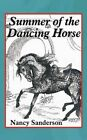 Summer of The Dancing Horse 9781452068916 by Nancy Sanderson Paperback