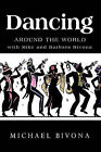 Dancing Around the World with Mike and Barbara Bivona by Michael Bivona (Paperback, 2009)