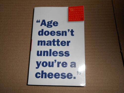 1 of 1 - Age Doesn't Matter Unless You're a Cheese - Wisdom from Elders Paperback Book