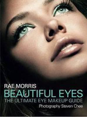 1 of 1 - Beautiful Eyes: The Ultimate Eye Makeup Guide by Rae Morris (Paperback, 2009)