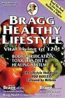 Bragg Healthy Lifestyle : Vital Living To 120! by Paul C. Bragg and Patricia Bragg (1999, Paperback, Revised)