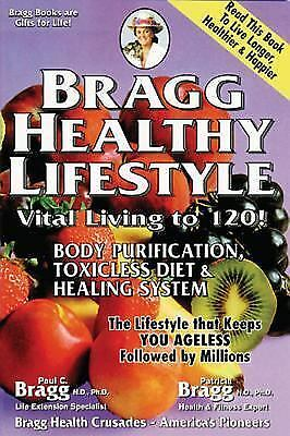 Bragg Healthy Lifestyle : Vital Living To 120 by Paul C. Bragg Paperback Book