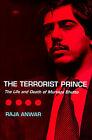 The Terrorist Prince: Life and Death of Murtaza Bhutto by Raja Anwar (Hardback, 1997)