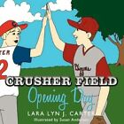 Crusher Field Opening Day 9781438933894 by Lara Carter Paperback