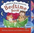 Ladybird First Favourite Bedtime Book by Penguin Books Ltd (Board book, 2012)