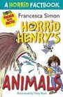 Horrid Henry's Animals: A Horrid Factbook by Francesca Simon (Paperback, 2014)