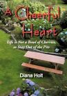 a Cheerful Heart 9781450259514 by Diana Holt Hardcover