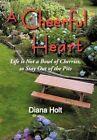 a Cheerful Heart Diana Holt Memoirs iUniverse Paperback 9781450259507