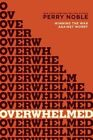 Overwhelmed: Winning the War Against Worry by Perry Noble (Paperback / softback, 2014)