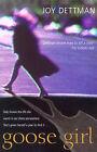 Goose Girl by Joy Dettman (Paperback, 2001)