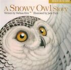 A Snowy Owl Story by Jada Fitch and Melissa Kim (2015, Board Book)