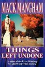 Things Left Undone by Mack Mangham (Paperback / softback, 2002)