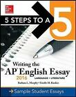 5 Steps to a 5: Writing the AP English Essay: 2016 by Barbara  L. Murphy, Estelle M. Rankin (Paperback, 2015)