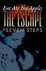 Eve Ate the Apple: The Escape by Seven Steps (Paperback / softback, 2006)