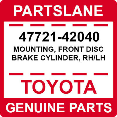 FRONT DISC BRAKE CYLINDER 4772142040 Genuine Toyota MOUNTING RH//LH 47721-42040
