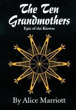 The Ten Grandmothers: Epic of the Kiowas The Civilization of the American India