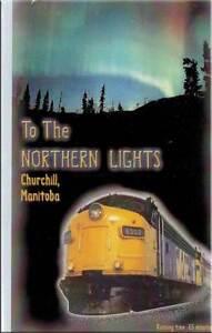 To-the-Northern-Lights-Churchill-Manitoba-VIA-Rail-DVD-NEW-Revelation-Video