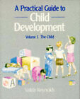 A Practical Guide to Child Development: v. 1: The Child by Valda Reynolds (Paperback, 1987)