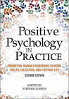 Positive Psychology in Practice: Promoting Human Flourishing in Work, Health, Education, and Everyday Life by Stephen Joseph (Hardback, 2015)