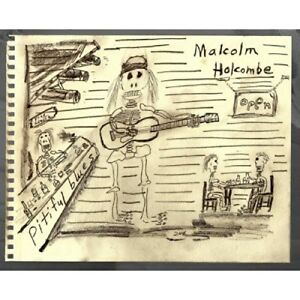 MALCOLM HOLCOMBE - PITIFUL BLUES  CD NEW!