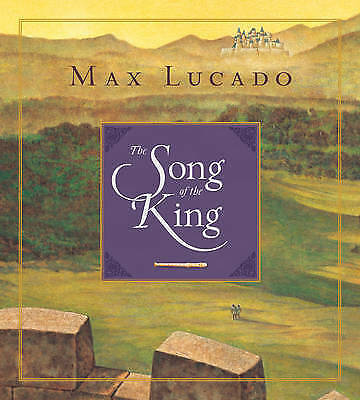 The Song of the King by Max Lucado, illustrations by Chuck Gillies, NEW Book, FR
