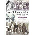 Last Children of the Raj, Volume 1 (1919-1939): British Childhoods in India: Vol. 1 by Dexter Haven (Paperback, 2016)