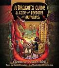 A Dragon's Guide to the Care and Feeding of Humans by Laurence Yep, Joanne Ryder (CD-Audio, 2015)