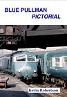 Blue Pullman Pictorial by Kevin  Robertson (Paperback, 2012)
