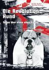 Die Revolution Hund von Martina Lassen und Saskia Kobal (2011, Taschenbuch)