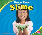 How to Make Slime by Lori Shores (Hardback, 2010)