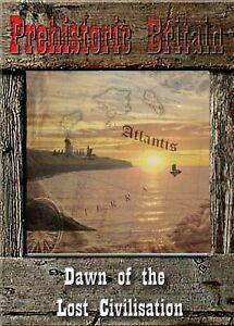 Dawn of the Lost Civilisation - Prehistoric Britain