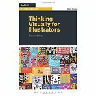 Thinking Visually for Illustrators by Mark Wigan (Paperback, 2014)