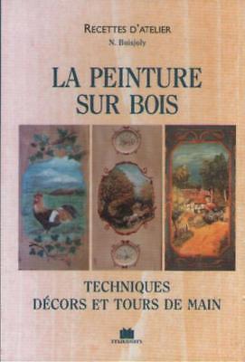 La Peinture Sur Bois Techniques Decors Et Tours De Main Nanou