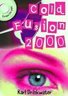 Cold Fusion 2000 by Karl Drinkwater (Paperback, 2013)