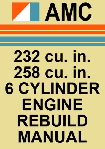 AMC 232 /& 258 V6 ENGINE REBUILD MANUAL